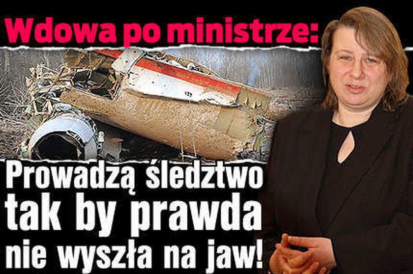 Wdowa po ministrze: Nie chcą nic wyjaśnić!