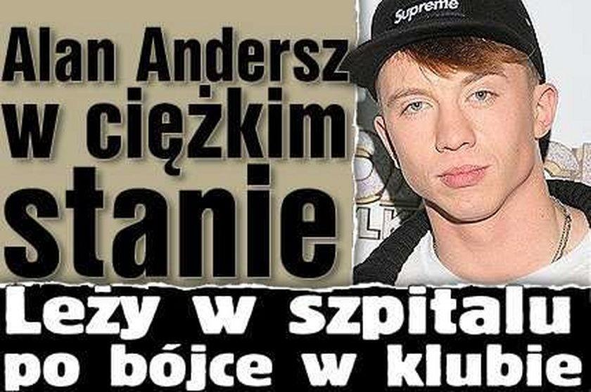 Alan Andersz w ciężkim stanie. Leży w szpitalu po bójce w klubie