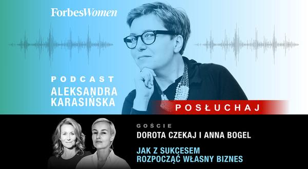 Podcast Forbes Women. Aleksandra Karasińska – Anna Bogel i Dorota Czekaj