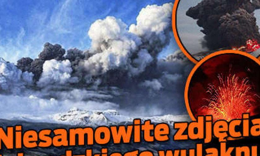 Niesamowite zdjęcia wulkanu z Islandii