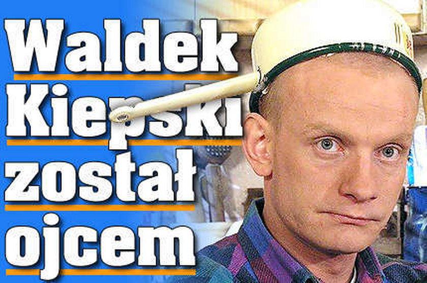 Waldek Kiepski został ojcem