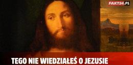 Tego nie wiedziałeś o Jezusie!