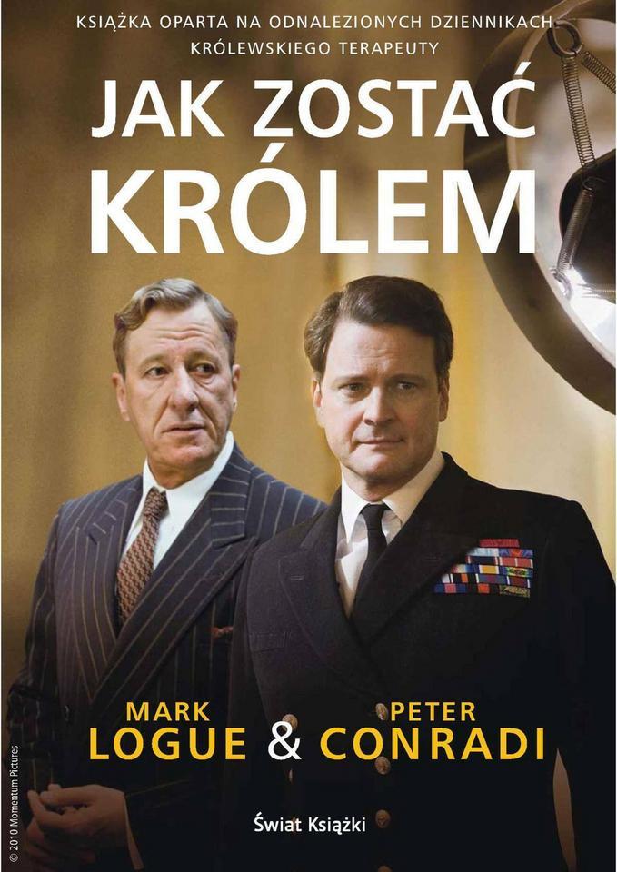 "Mark Logue, Peter Conradi, ""Jak zostać królem"" (Świat Książki)"