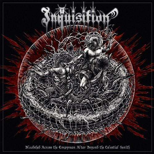 """INQUISITION – """"Bloodshed Across The Empyrean Altar Beyond The Celestial Zenith"""""""