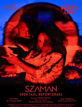 'Szaman. Spektakl reporterski' Moniki Mariotti i Aruna Milcarza [RECENZJA]