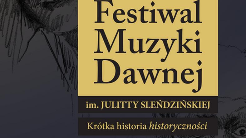 """""""Krótka historia historyczności"""" – w Białymstoku odbędzie się dziewiąta edycja Festiwalu Muzyki Dawnej"""