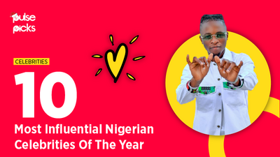 The 10 most Influential Nigerian celebrities of the year [Pulse Picks 2020]