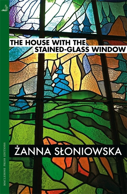 """Dom z witrażem"" - okładka zagranicznego wydania. ""The House with the Stained-Glass Window"" (MacLehose Press Editions). Tłumaczenie: Antonia Lloyd-Jones"