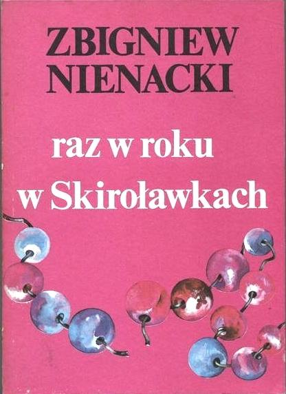 """Zbigniew Nienacki, """"Raz w roku w Skiroławkach"""" (1983)"""