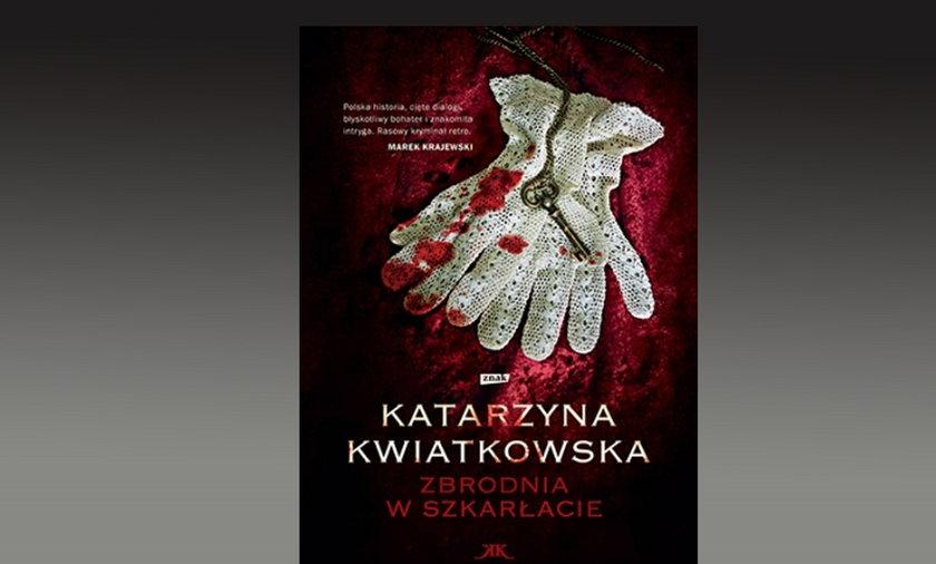 recenzja Zbrodnia w szakrłacie Katarzyna Kwiatkowska