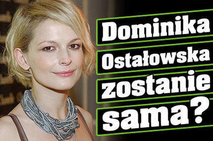 Ostałowska zostanie sama?