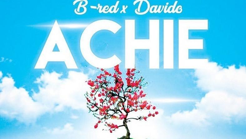 B-Red featuring Davido, 'Achie.' (NaijaVibes)