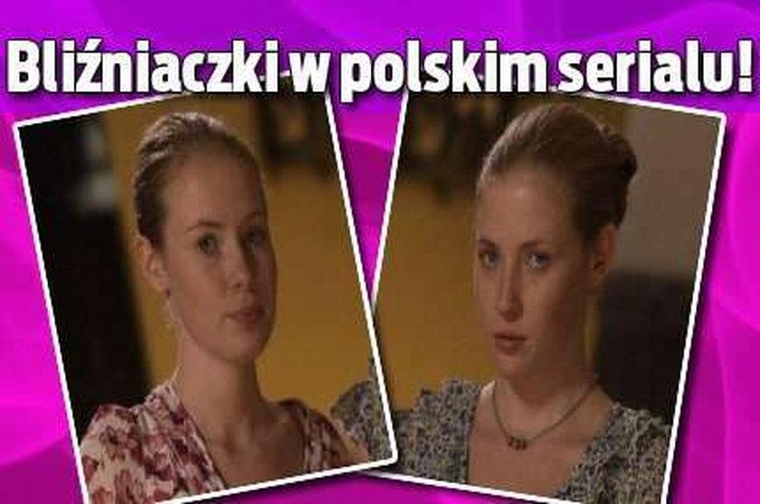 Bliźniaczki w polskim serialu!