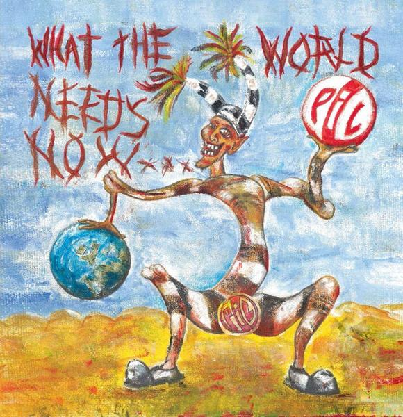 "Public Image Ltd. - ""What the World Needs Now..."""