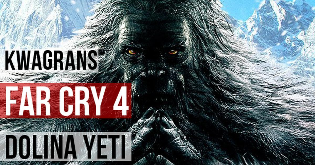 Kwagrans Gramy W Far Cry 4 Dolina Yeti