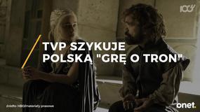 """TVP szykuje polską """"Grę o tron"""""""