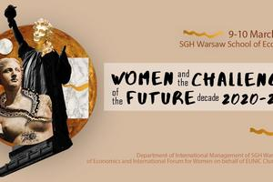 """Women and the challenges of the future decade 2020-2030"". Międzynarodowa konferencja na SGH"