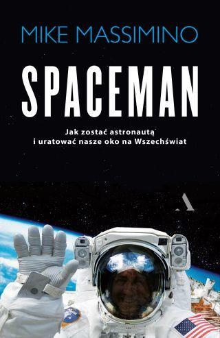 """""""Spaceman. Jak zostać astronautą i uratować nasze okno na Wszechświat?"""""""
