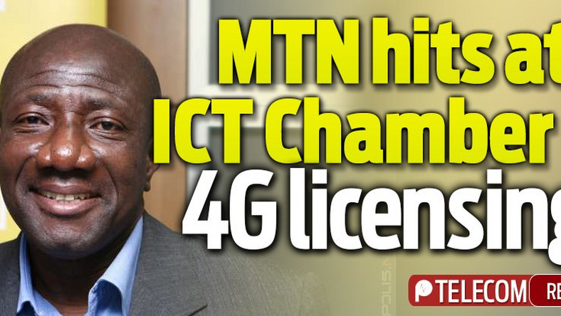Local Interest: MTN hits at ICT Chamber on 4G licensing