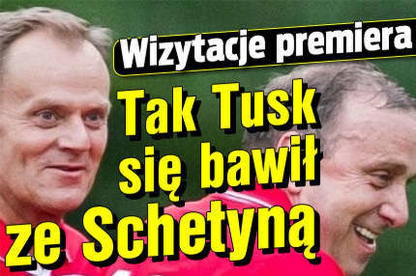 Wizytacje premiera Tak Tusk się bawił ze Schetyną