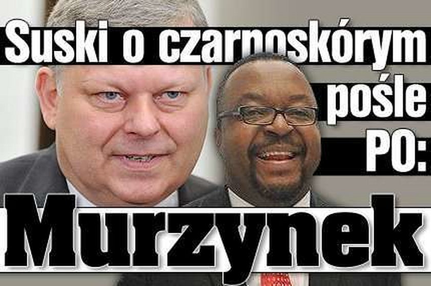 Suski o czarnoskórym pośle PO: Murzynek