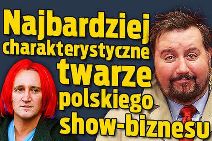 Najbardziej charakterystyczne twarze polskiego showbizu