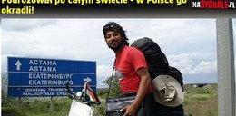 Podróżował po świecie - okradli go w Polsce