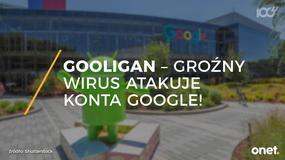 Gooligan - groźny wirus atakuje konta Google