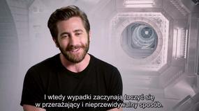 "Jake Gyllenhaal o filmie ""Life"""