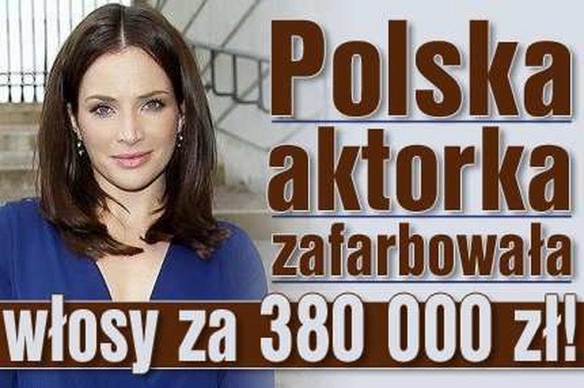 Polska aktorka zafarbowała włosy za 380 000 zł!