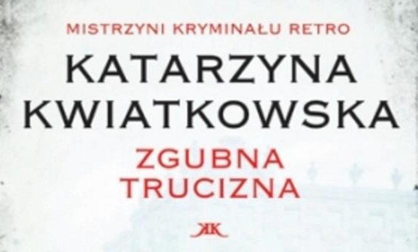 Zgubna trucizna, Katarzyna Kwiatkowska