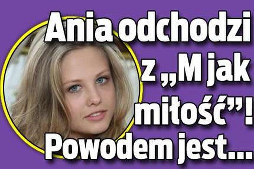 """Ania odchodzi z """"M jak miłość""""! Powodem jest..."""