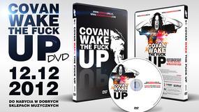 "Premiera DVD ""Covan Wake the Fuck Up"""