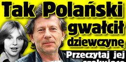 Tak Polański gwałcił 13-letnią dziewczynkę