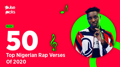Here are the top 50 Nigerian rap verses of the year [Pulse Picks 2020]