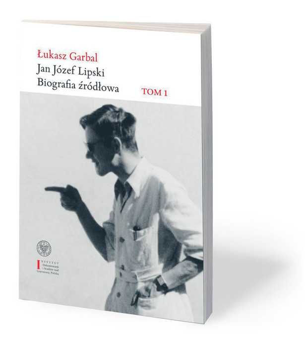 """Łukasz Garbal, """"Jan Józef Lipski. Biografia źródłowa"""" Tom 1. (1926–1968), Instytut Pamięci Narodowej, Warszawa 2018"""