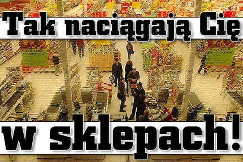 Tak naciągają nas w sklepach!