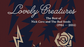 "NICK CAVE & THE BAD SEEDS – ""Lovely Creatures"""