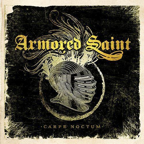 """ARMORED SAINT – """"Carpe Noctum"""""""