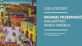 Malarstwo prymitywisty Pawła Wróbla w Muzeum Śląskim