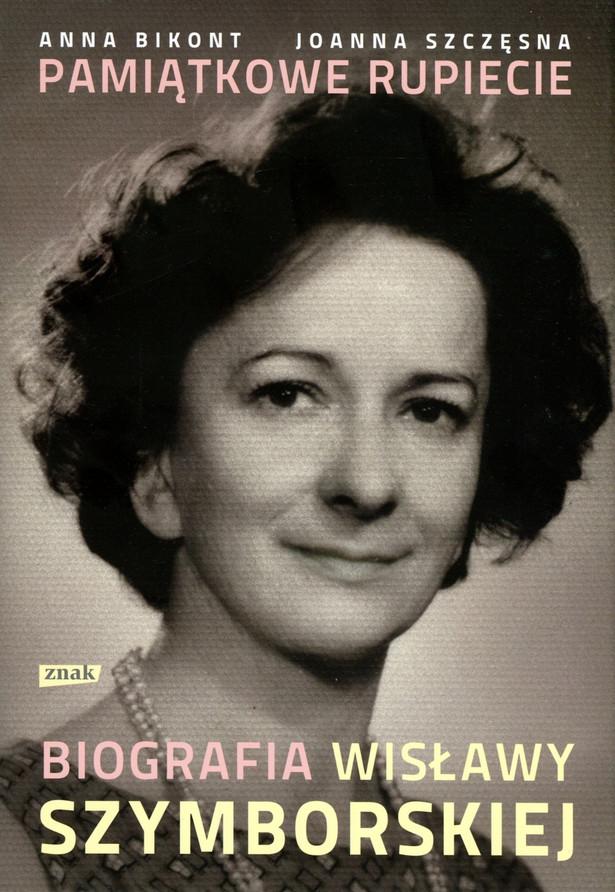 Pamiątkowe rupiecie. Biografia Wisławy Szymborskiej