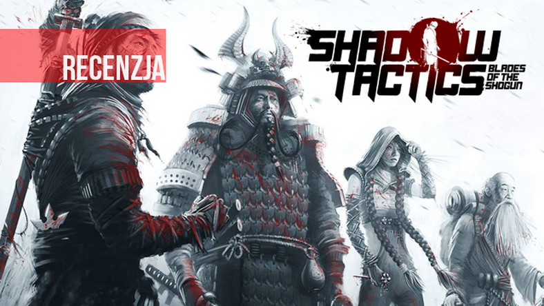 Recenzja Shadow Tactics: Blades of the Shogun. Commandos spotyka Mark of the Ninja