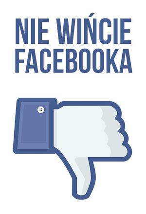 Nie wińcie Facebooka