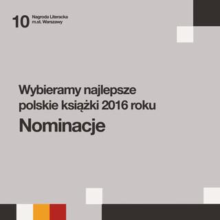 Znamy nominacje do Nagrody Literackiej m.st. Warszawy