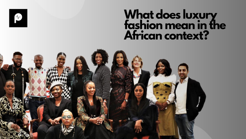 What does luxury fashion mean in the African context? [Credit: Pulse]