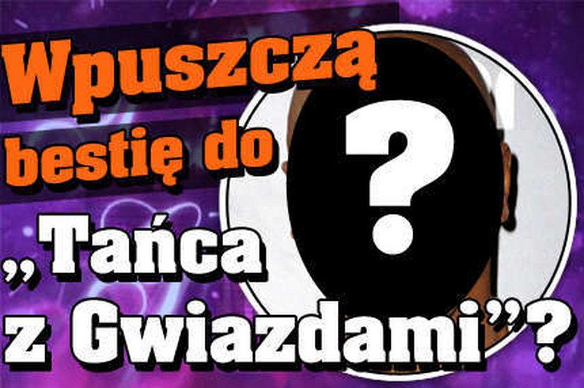 """Wpuszczą bestię do """"Tańca z Gwiazdami""""?"""
