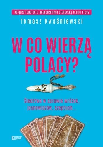 """okładka książki Tomasza Kwaśniewskiego """"W co wierzą Polacy"""""""