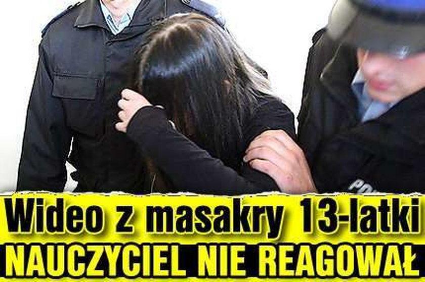 Wideo z masakry 13-latki. Nauczyciel nie reagował