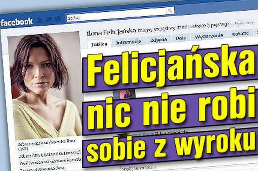 Felicjańska nic nie robi sobie z wyroku!