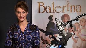 """""""Balerina"""": aktorzy opowiadają o filmie"""